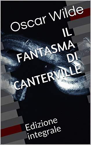 Il Fantasma di Canterville: Edizione integrale (Il Sapere Vol. 16 ...