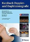 Kursbuch Doppler- und Duplexsonografie: begründet von Kurt Huck