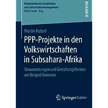 PPP-Projekte in den Volkswirtschaften in Subsahara-Afrika (Baubetriebswirtschaftslehre und Infrastrukturmanagement)