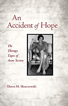 An Accident of Hope: The Therapy Tapes of Anne Sexton by [Skorczewski, Dawn M.]