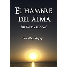 El hambre del alma: Un diario espiritual (Spanish Edition)