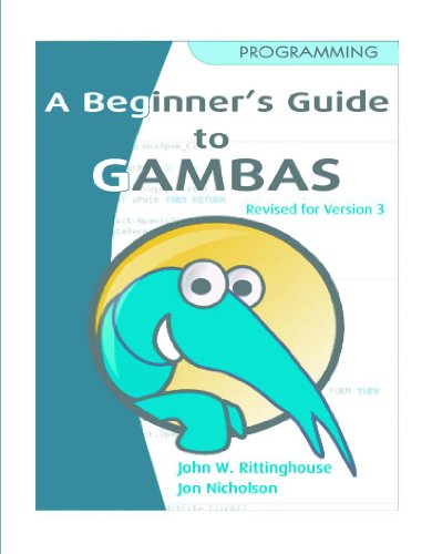 Beginner\'s Guide to Gambas, Revised Edition (English Edition)