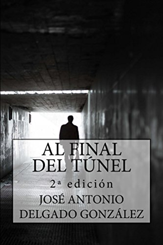 AL FINAL DEL TÚNEL: Una historia sobre el despertar del Alma (Spanish Edition)
