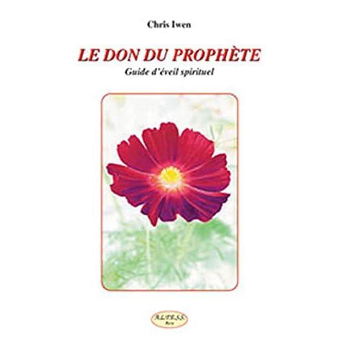 Le Don du Prophète - Guide d'éveil spirituel