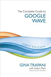 The Complete Guide to Google Wave (English Edition)