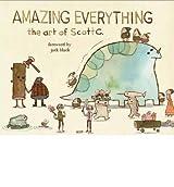 Amazing Everything The Art of Scott C. by Black, Jack ( Author ) ON Jan-24-2012, Hardback