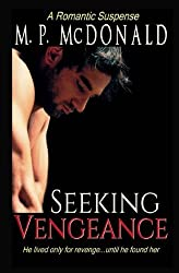 Seeking Vengeance by M. P. McDonald (2014-05-24)