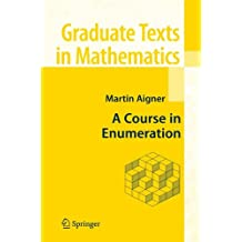 A Course in Enumeration (Graduate Texts in Mathematics)