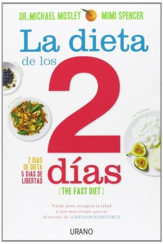 Dieta de los dos días.: 1 (Nutrición y dietética) por Michael Mosley