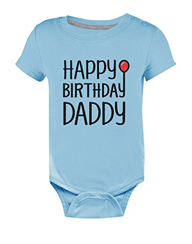 422209ad Body de Manga Corta para bebé - Happy Birthday Daddy Papá 0-3 Mes Celeste