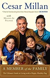 By Cesar Millan ; Melissa Jo Peltier ( Author ) [ Member of the Family: The Ultimate Guide to Living with a Happy, Healthy Dog By Sep-2009 Paperback