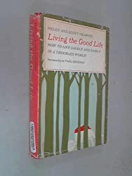 Living the Good Life: How to Live Sanely and Simply in a Troubled World by Helen Nearing (1970-08-02)