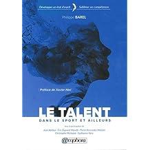 Le Talent - Développer un état d'esprit - Sublimer ses compétences