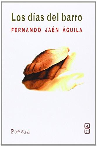 Los días del barro por Fernando Jaén Águila