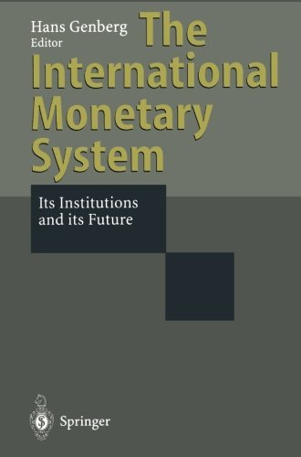 The International Monetary System: Its Institutions and its Future (1995-01-01) par unknown