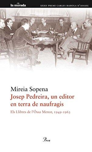 Josep Pedreira, un editor en terra de naufragis: Els llibres de L'Óssa Menor (1949-1963) (La Mirada)