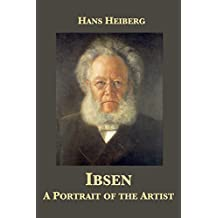 Ibsen: A Portrait of the Artist (English Edition)