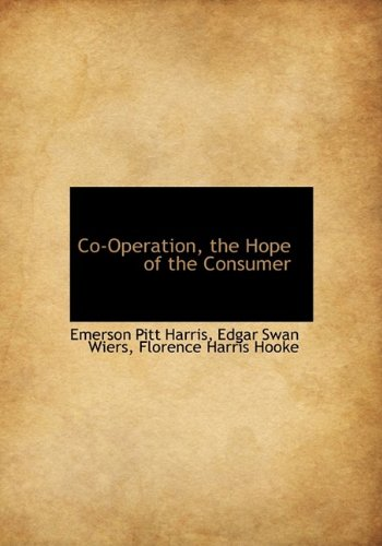 Co-Operation, the Hope of the Consumer