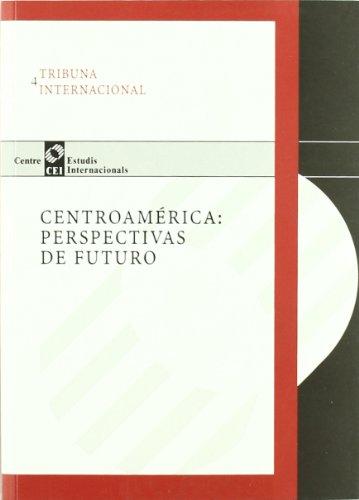 Centroamérica : perspectivas de futuro