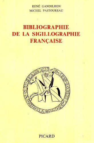 Bibliographie de la sigillographie française par René Gandhilon