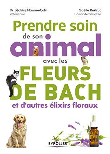 Prendre soin de son animal avec les fleurs de Bach et d\u0027\u0027autres élixirs
