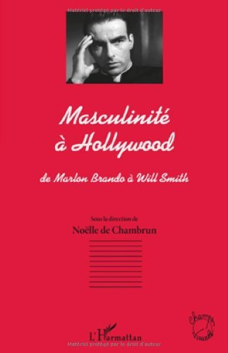 Masculinite a Hollywood de Marlon Brando a Will Sm...