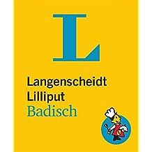 Langenscheidt Lilliput Badisch: Badisch-Deutsch/Deutsch-Badisch (Langenscheidt Dialekt-Lilliputs)