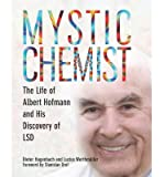 mystic chemist the life of albert hofmann and his discovery of lsd mystic chemist the life of albert hofmann and his discovery of lsd by hagenbach dieter author jun 2013 paperback