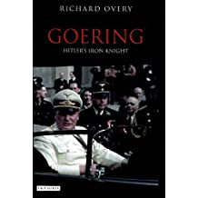 Goering: Hitler's Iron Knight by Richard Overy (2012-08-02)