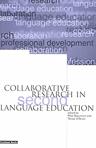 [Collaborative Research in Second Language Education] (By: Mike Beaumont) [published: January, 2001]