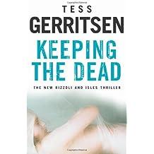 Keeping the Dead by Tess Gerritsen (2009-02-12)