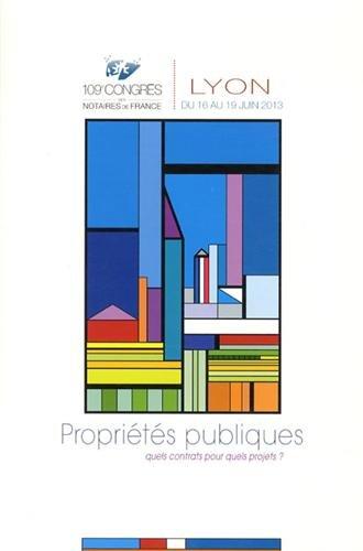 Propriétés publiques - Quels contrats pour quels projets ?: 109e congrès des notaires de France. par Acnf