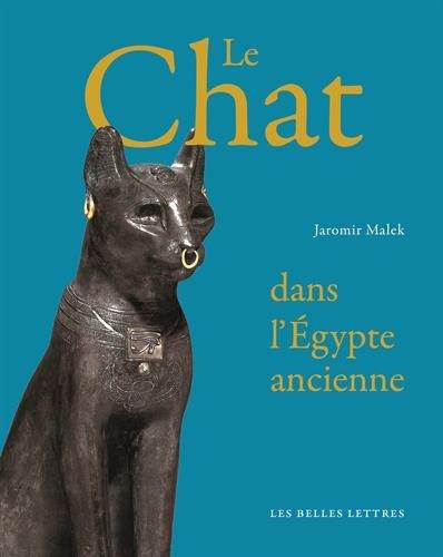 Le Chat de L'Egypte Ancienne (Romans, Essais, Poesie, Documents) par Jaromir Malek