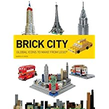 [(Brick City: Global Icons to Make from Lego)] [Author: Warren Elsmore] published on (May, 2013)