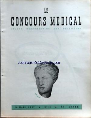 CONCOURS MEDICAL (LE) [No 11] du 16/03/1957 - EDITORIAL - UN MEDECIN DE CAMPAGNE JEAN CAMESCASSE PAR R GAMARD - PARTIE SCIENTIFIQUE - LES INDICATIONS DES CURES THERMALES - TOUTES LES CURES THERMALES EN FRANCE AVEC LA METHODE POUR S'EN SERVIR - RESULTATS DES CURES THERMALES TRAUMATOLOGIE PAR P DELORE