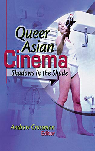 Queer Asian Cinema: Shadows in the Shade (English Edition)