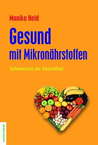 Gesund mit Mikronährstoffen: Geheimnisse der Gesundheit