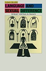 Language and Sexual Difference: Feminist Writing in France (Women in Society: A Feminist List)