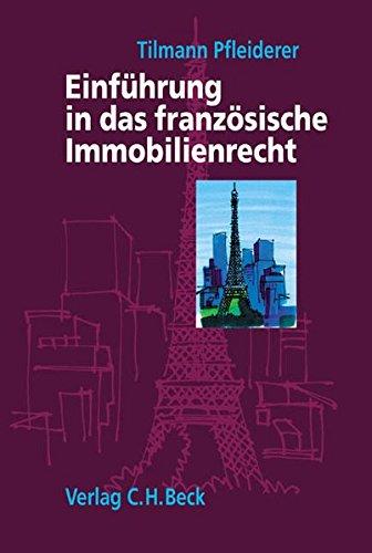 Einführung in das französische Immobilienrecht: Eigentum und Miete von Geschäfts- und Wohnraum in Frankreich