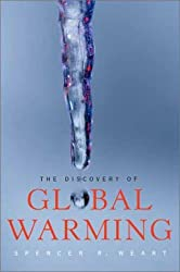 The Discovery of Global Warming (New Histories of Science, Technology, and Medicine) by Spencer R. Weart (2003-09-30)
