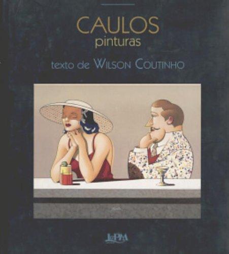 Caulos: Pinturas (Portuguese Edition)