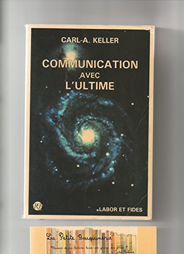 Communication avec l'ultime par Carl-A Keller