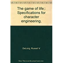 The Game of life: specifications for character Engineering