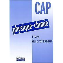 Physique-Chimie CAP : Livre du professeur by Patrick Petiot (2002-10-23)