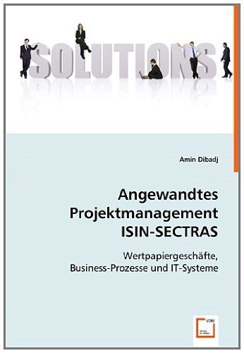 angewandtes-projektmanagement-isin-sectras-wertpapiergeschafte-business-prozesse-und-it-systeme-by-a