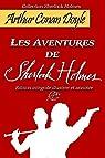 Les aventures de Sherlock Holmes: Edition intégrale illustrée et annotée par Conan Doyle