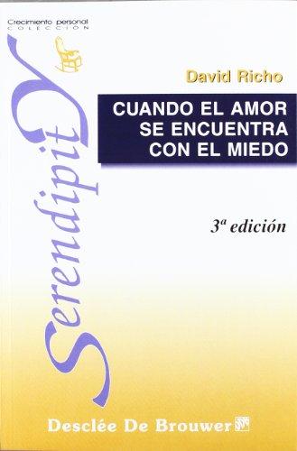 Cuando El Amor Se Encuentra Con El Miedo-Fresado (Serendipity) por David Richo