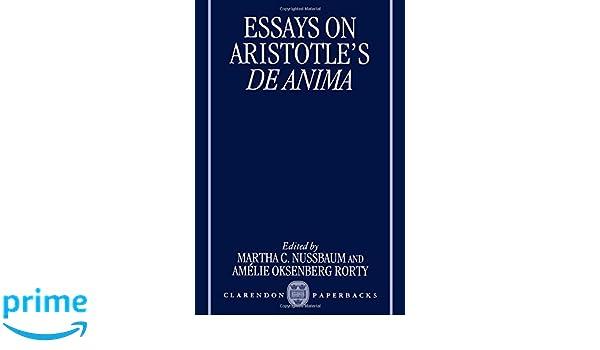 essays on aristotle s de anima clarendon aristotle series essays on aristotle s de anima clarendon aristotle series amazon co uk martha c nussbaum 9780198236009 books