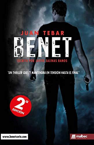 BENET, de Juan Tebar. Un thriller policíaco de acción y suspense: Novela basada en el guion de la SERIE DE TV: thriller de acción por Javier Salinas Ramos