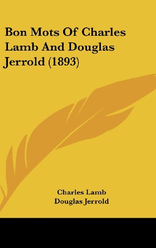 Bon Mots of Charles Lamb and Douglas Jerrold (1893)